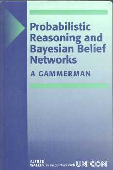 Probalistic Reasoning and Baysian Belief Networks cover